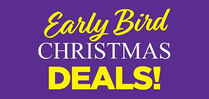 Early Bird Xmas Deals